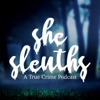 She Sleuths: A True Crime Podcast artwork