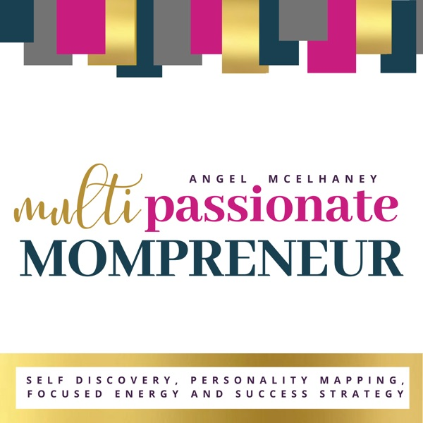 Multipassionate Mompreneur-Focused Energy for Impact in life and business