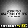 Masters Of Sex Reviews & After Show - AfterBuzz TV artwork