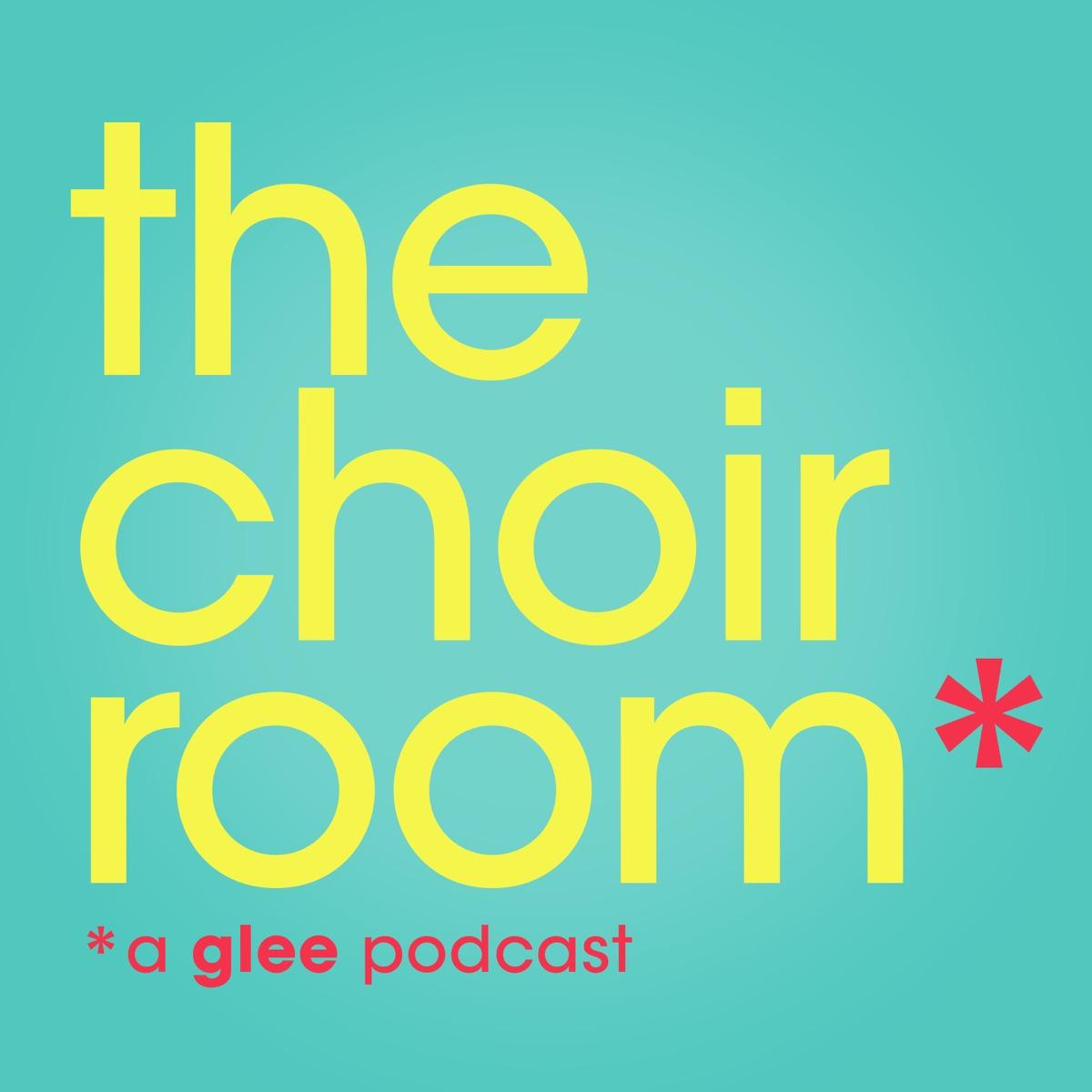 The Choir Room: A Glee Podcast