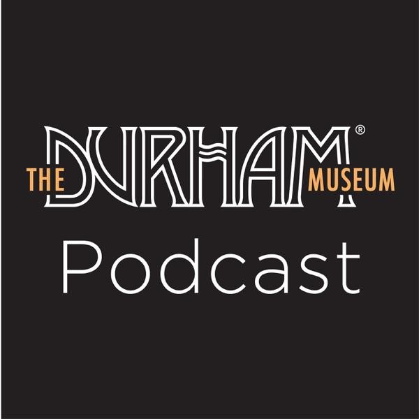 Durham Museum Podcast