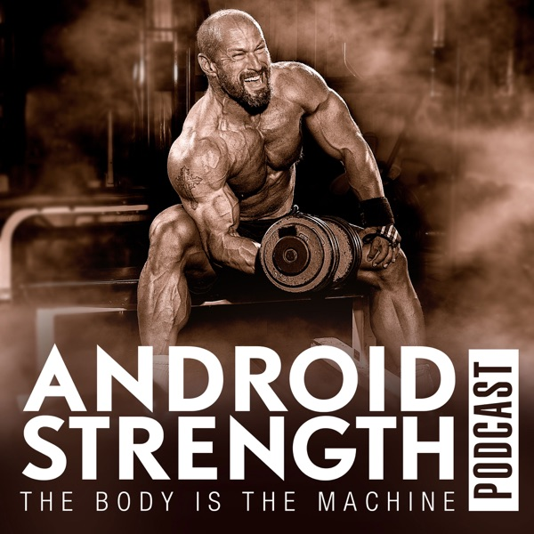 Android Strength Podcast