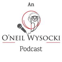 O'Neil Wysocki podcast