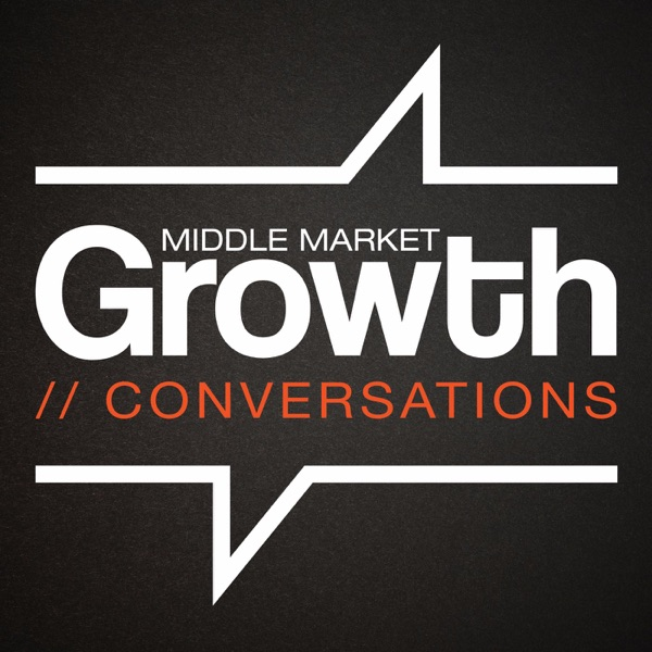 Middle Market Growth Conversations
