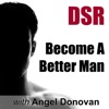 DSR: Become a Better Man by Mastering Dating, Sex and Relationships (formerly Dating Skills Podcast) artwork