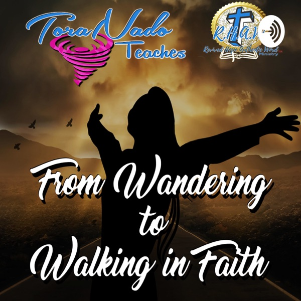 ToraNado Teaches From Wandering To Walking In Faith