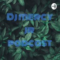 Dj mercy jr podcast podcast