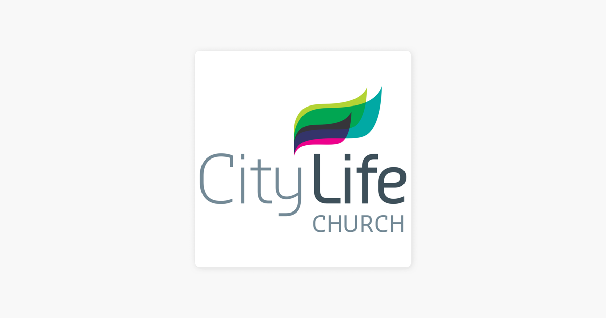 City Life Church's Sermons Podcast on Apple Podcasts