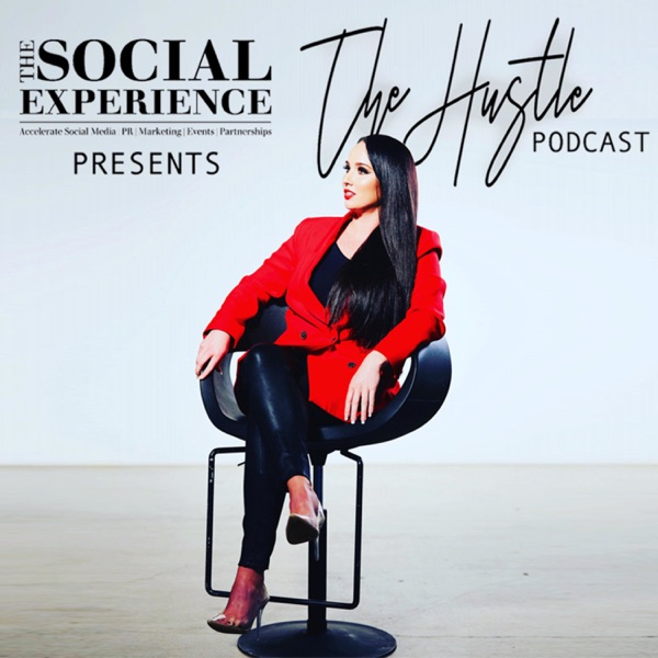 The Social Experience presents 'The Hustle' podcast Season 1 & 2