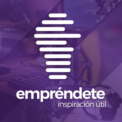Emprendete Podcast:Naranja Media Podcasts