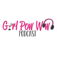 Girl Pow Wow podcast