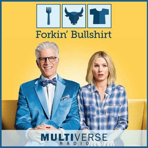 Cover image of Forkin Bullshirt: The Good Place Podcast