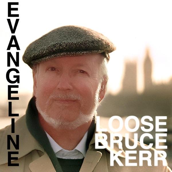 Loose Bruce Kerr's Parody/Original Song Podcast