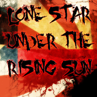 Lone Star Under the Rising Sun Podcast podcast
