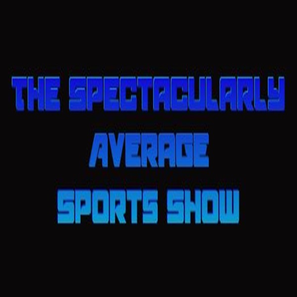 The Spectacularly Average Sports Show