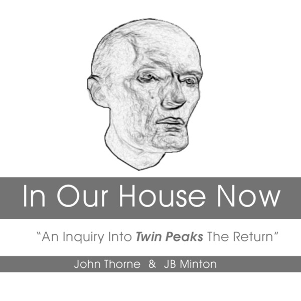 "In Our House Now: "" An Inquiry Into Twin Peaks The Return"""