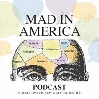 Podcast cover art for Mad in America: Science, Psychiatry and Social Justice