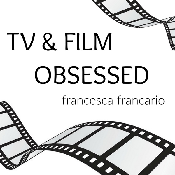 Tv and Film Obsessed