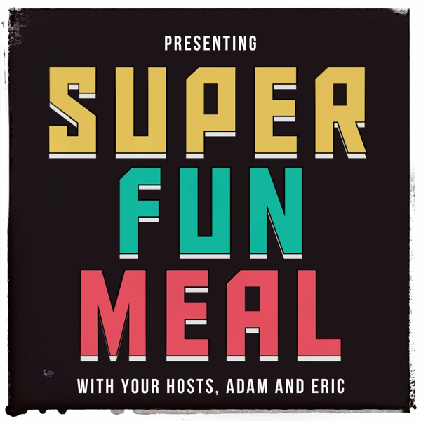 Super Fun Meal