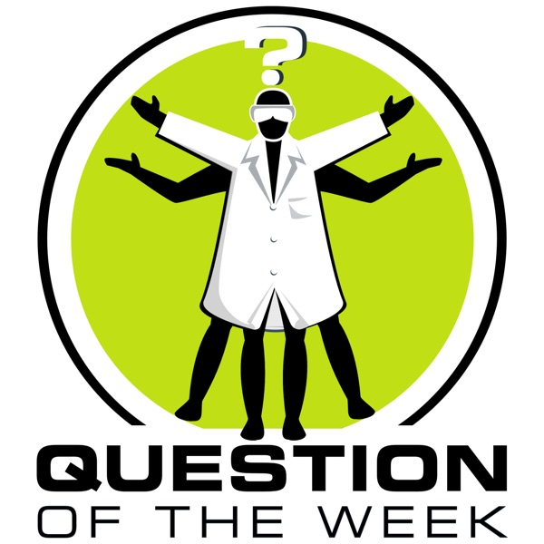 Question of the Week - From the Naked Scientists | Listen