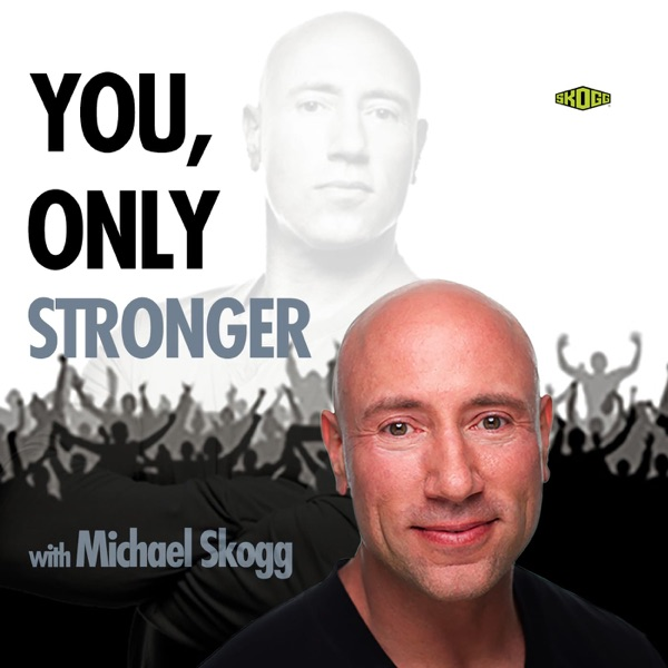 You, Only Stronger