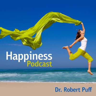 Happiness Podcast:Dr. Robert Puff, Ph.D.