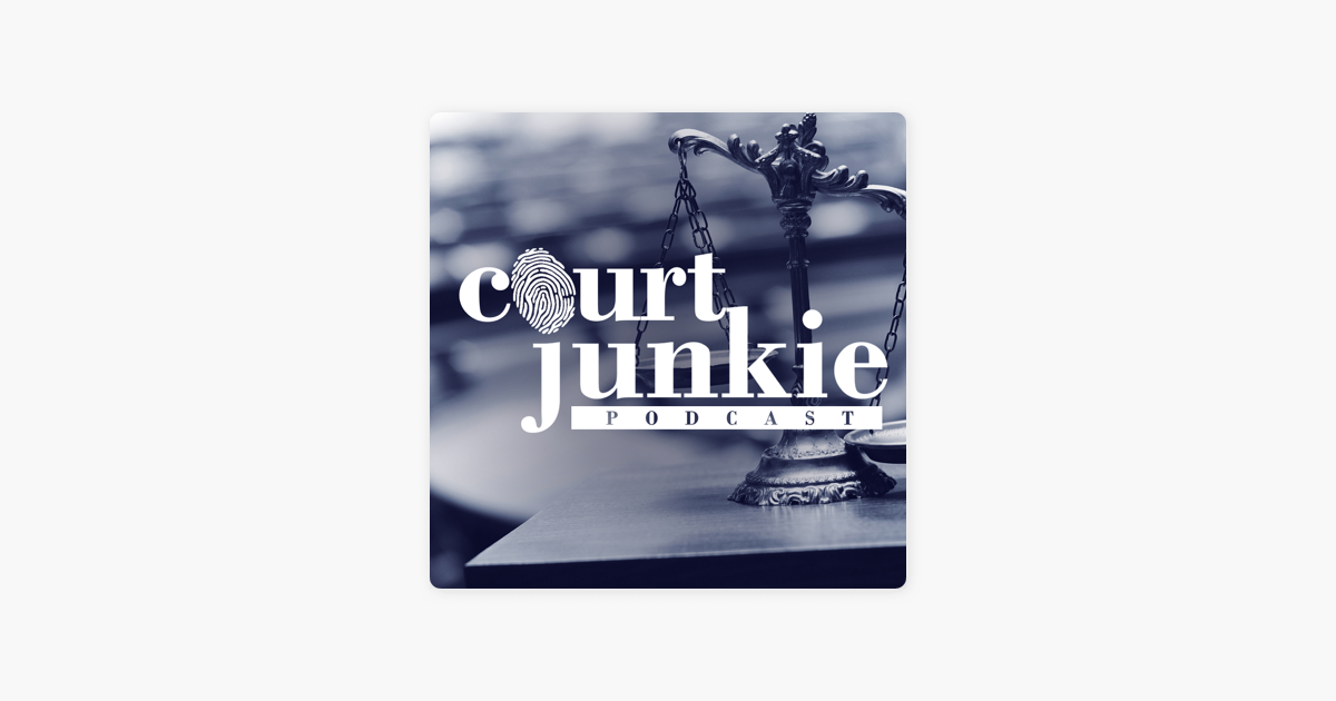 Court Junkie on Apple Podcasts