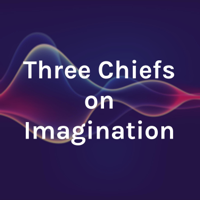 Three Chiefs on Imagination podcast