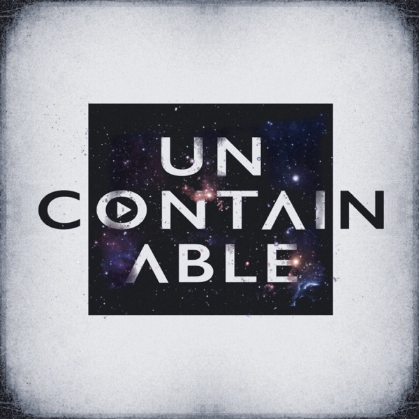 Uncontainable Podcast