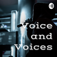 Voice and Voices podcast