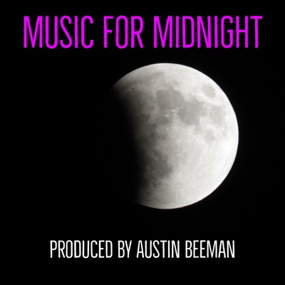 Music for Midnight: Downtempo   TripHop   Ambient   Chill Out   Lounge   Independent Electronica.  Curated by Austin Beeman