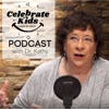 Celebrate Kids Podcast with Dr. Kathy artwork