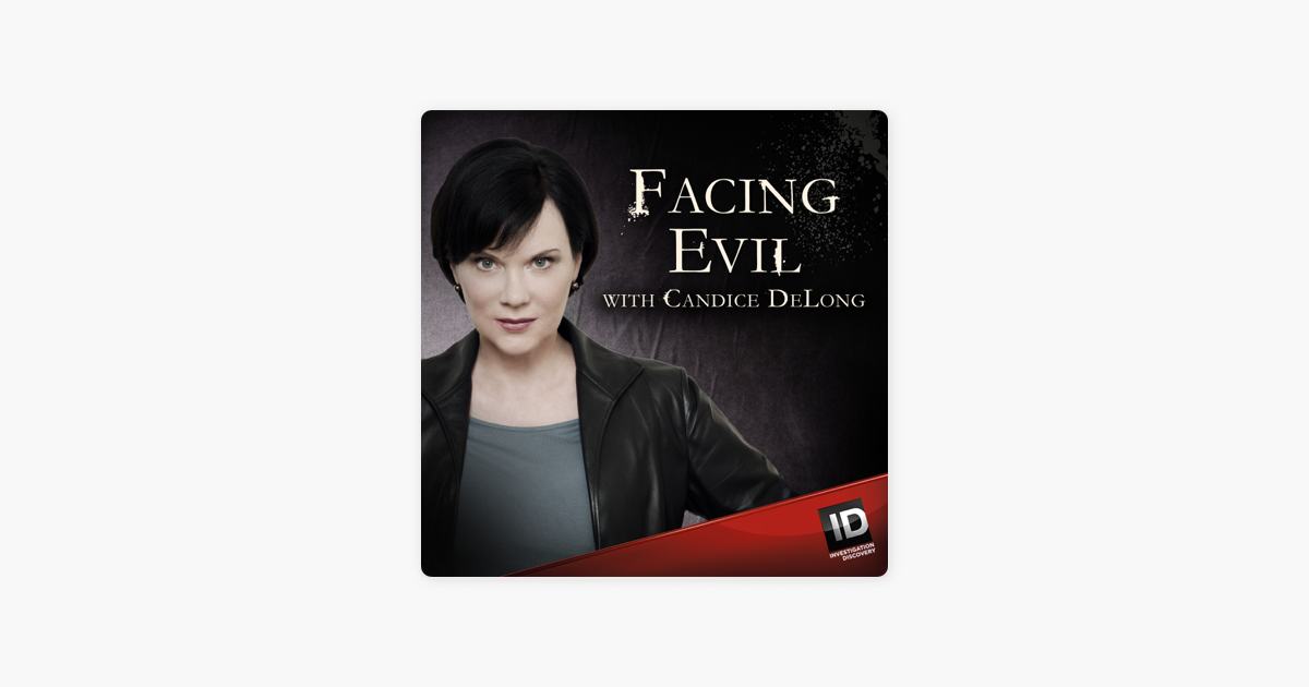 Facing Evil With Candice Delong On Apple Podcasts