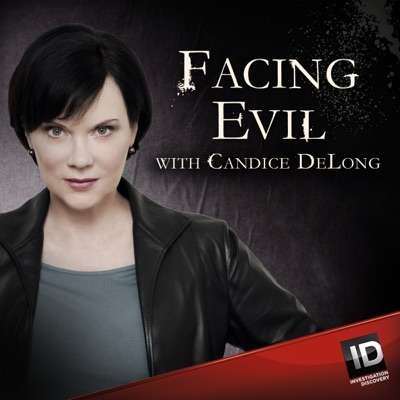 Facing Evil with Candice DeLong:Investigation Discovery