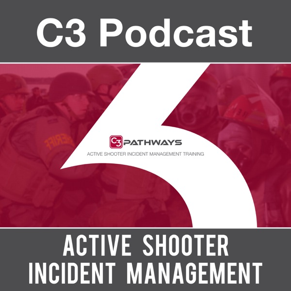 C3 Podcast: Active Shooter Incident Management
