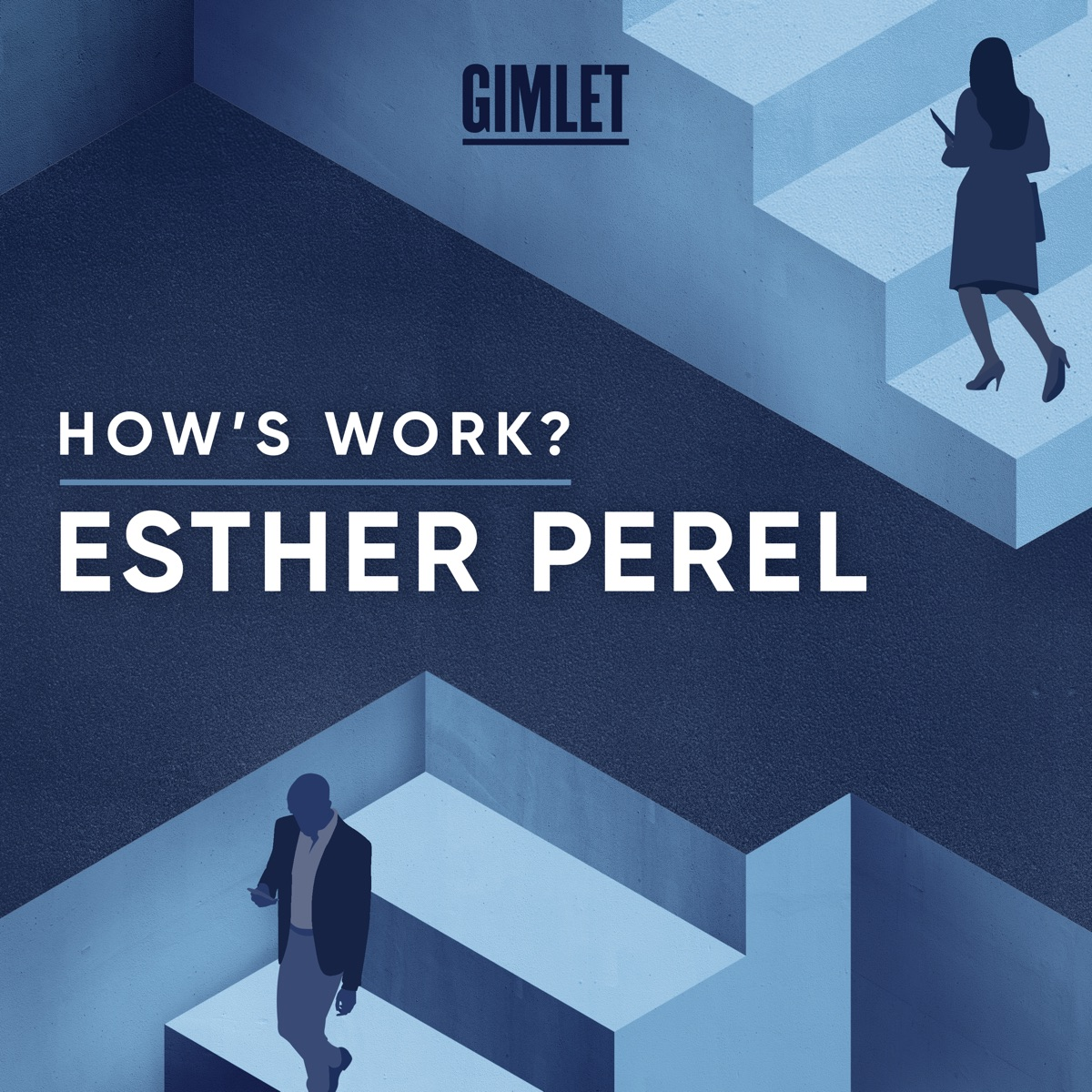 How's Work? with Esther Perel
