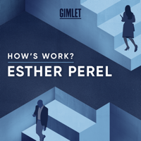 How's Work? with Esther Perel podcast