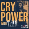 Cry Power Podcast with Hozier and Global Citizen artwork