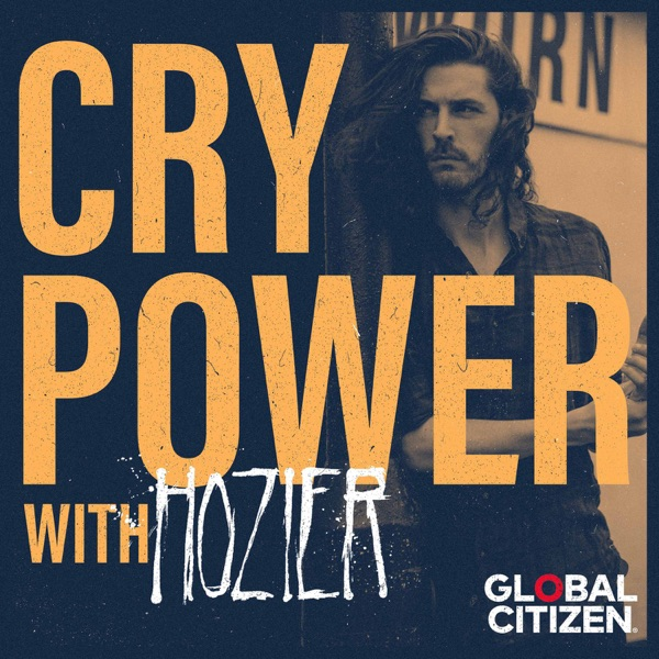 Cry Power Podcast with Hozier and Global Citizen banner backdrop