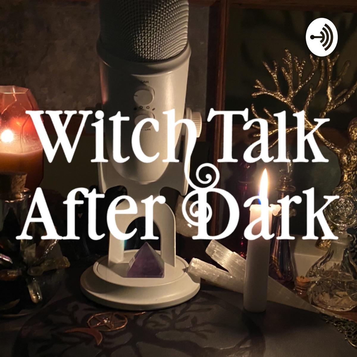 WitchTalk After Dark