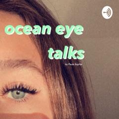 ocean eye talks
