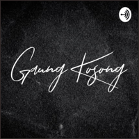 Gaung Kosong podcast