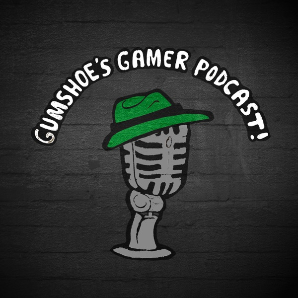 Gumshoe's Gamer Podcast
