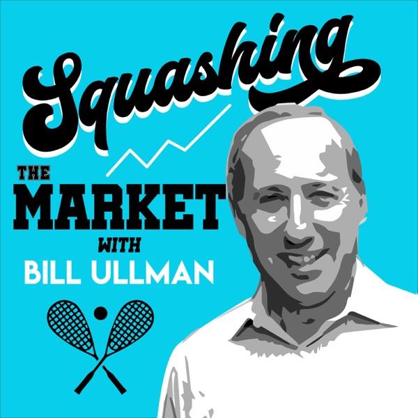 Squashing the Market with Bill Ullman