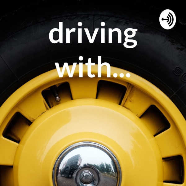 driving with...