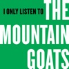 I Only Listen to the Mountain Goats artwork