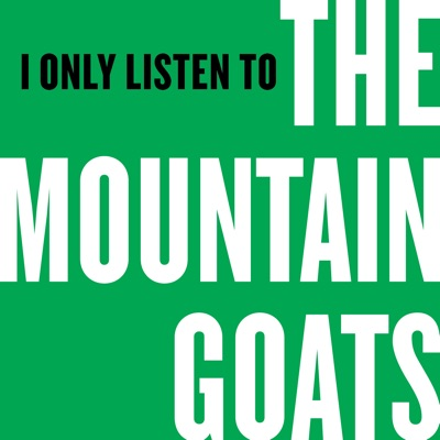 I Only Listen to the Mountain Goats:Night Vale Presents