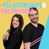 Relationships Uncensored artwork