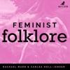 Femlore Podcast (formally Feminist Folklore) artwork