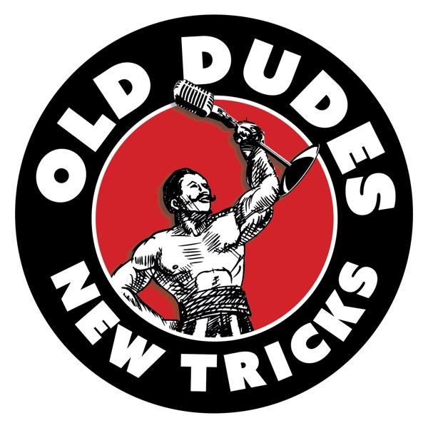 Old Dudes, New Tricks